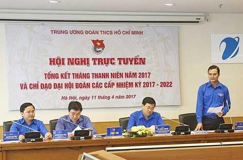4_VBA_5815 Hội nghị trực tuyến tổng kết tháng Thanh niên năm 2017 và chỉ đạo Đại hội đoàn các cấp nhiệm kỳ 2017 - 2022