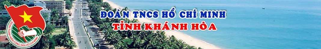 Tỉnh đoàn - Đoàn TNCS Hồ Chí Minh tỉnh Khánh Hòa